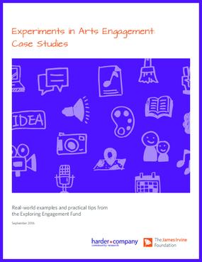 Experiments in Arts Engagement: Case Studies