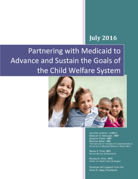 Partnering with Medicaid to Advance and Sustain the Goals of the Child Welfare System