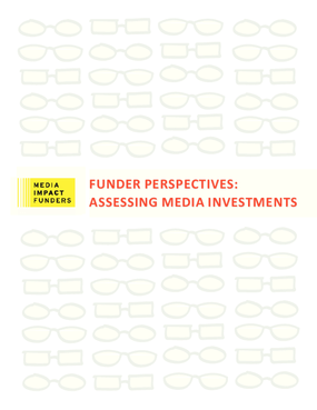 Funder Perspectives: Assessing Media Investments