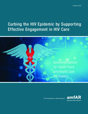 Curbing the HIV Epidemic by Supporting Effective Engagement in HIV Care: Recommendations for Health Plans and Health Care Purchasers