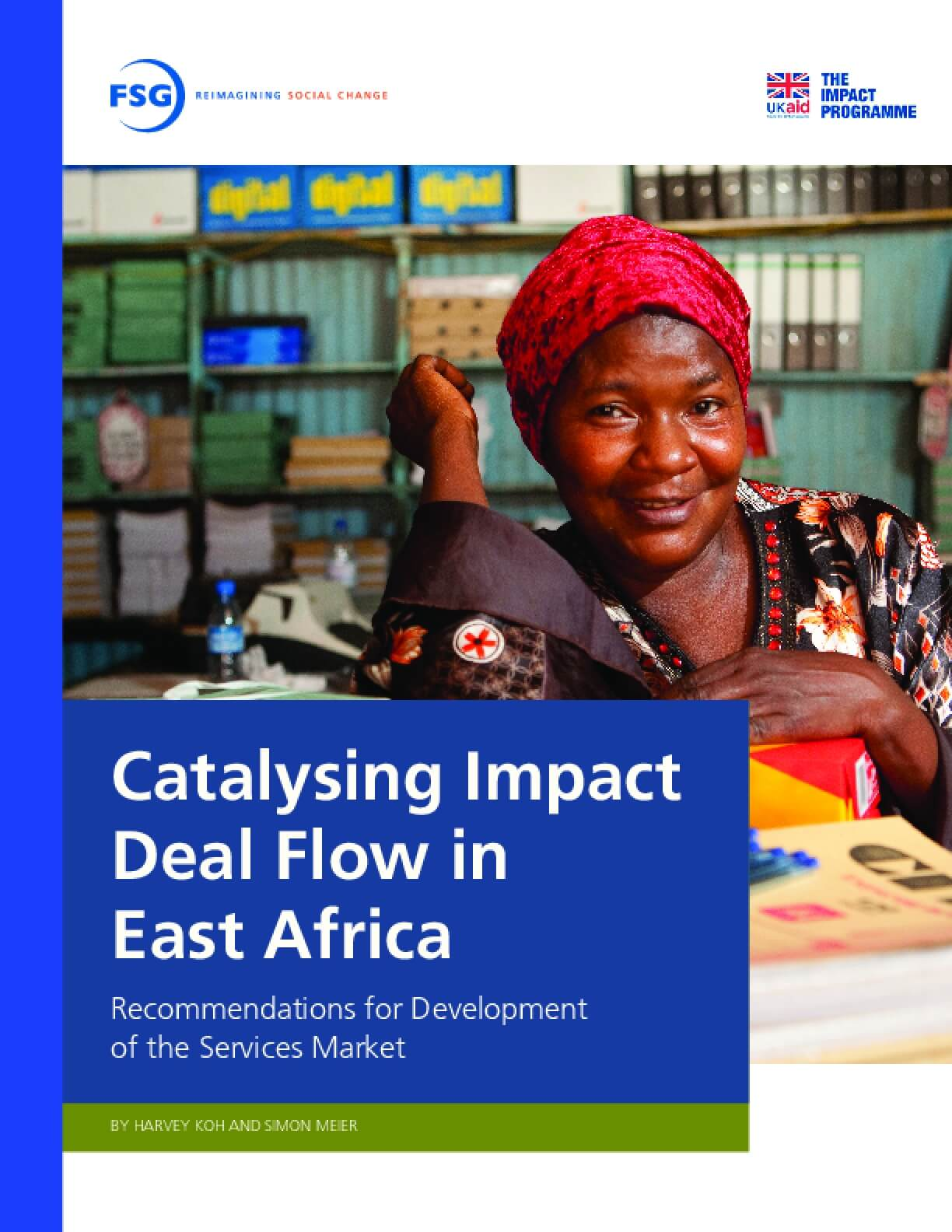 Catalysing Impact Deal Flow in East Africa: Recommendations for Development of the Services Market