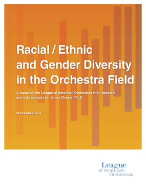 Racial / Ethnic and Gender Diversity in the Orchestra Field