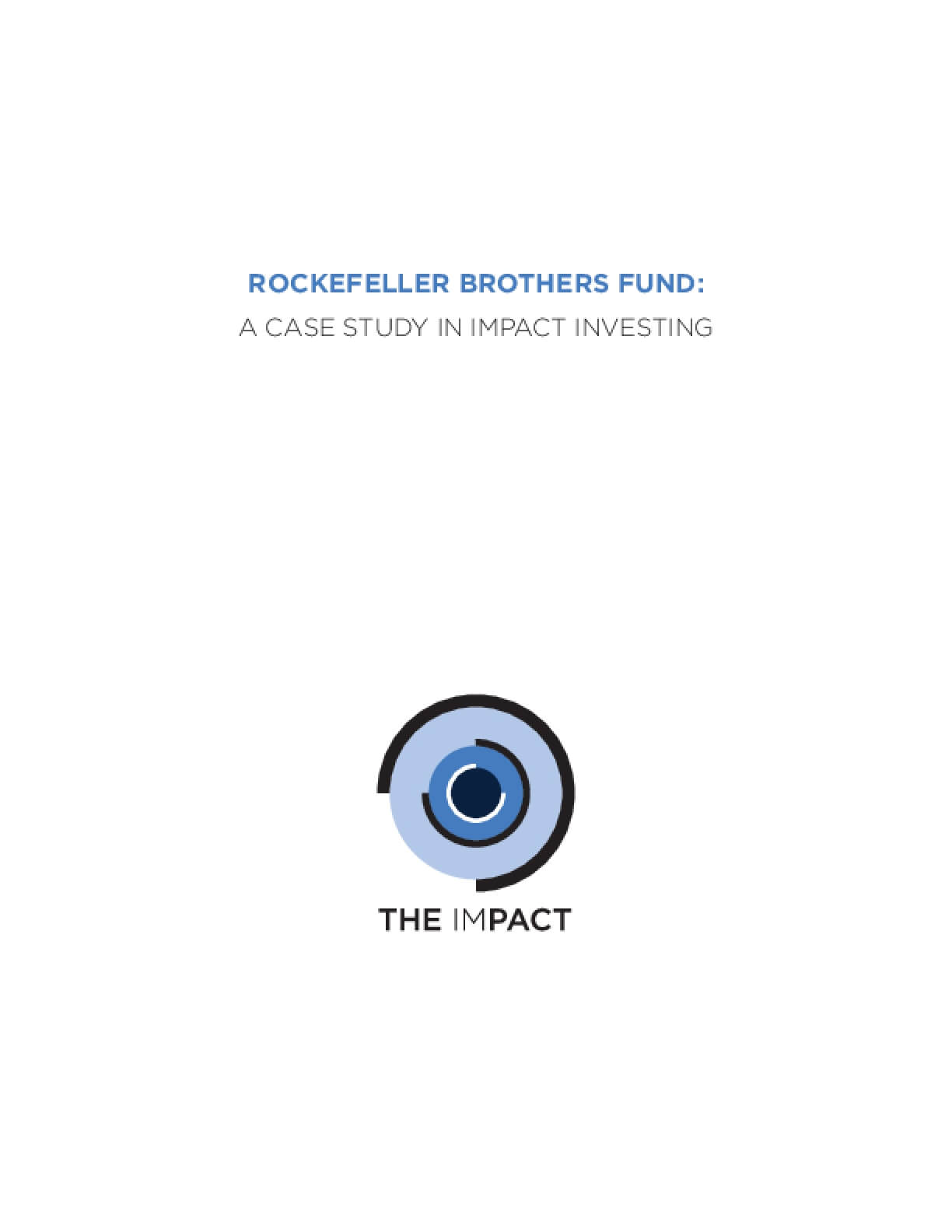 Rockefeller Brothers Fund : A Case Study In Impact Investing