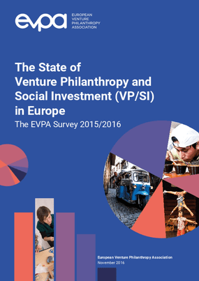 The State of Venture Philanthropy and Social Investment (VP/SI) in Europe: The EVPA Survey 2015/2016