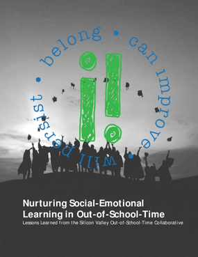 Nuturing Social Emotional Learning in Out-of-School-Time: Lessons Learned from the Silcon Valley Out-of-School-Time Collaborative