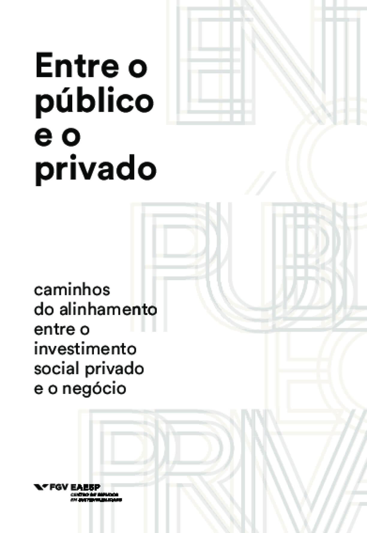 Entre o público e o privado: caminhos do alinhamento entre o investimento social privado e o negócio