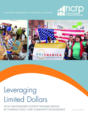 Leveraging Limited Dollars: How Grantmakers Achieve Tangible Results by Funding Policy and Community Engagement