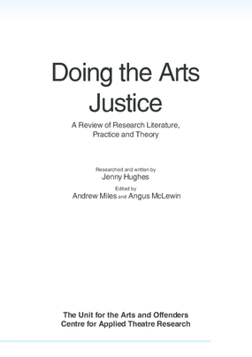 Doing the Arts Justice: A Review of Research Literature, Practice and Theory