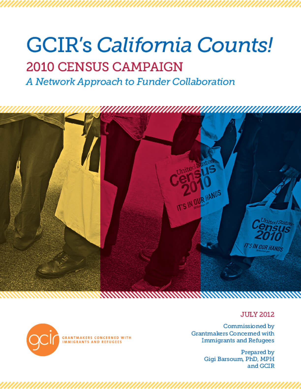 California Counts! 2010 Census Campaign A Network Approach to Funder Collaboration