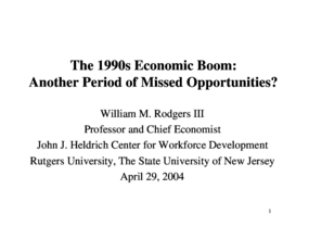 1990s Economic Boom: Another Period of Missed Opportunities? A Presentation by William Rodgers
