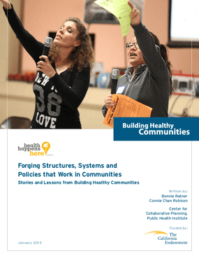 Forging Structures, Systems and Policies that Work in Communities: Stories and Lessons from Building Healthy Communities
