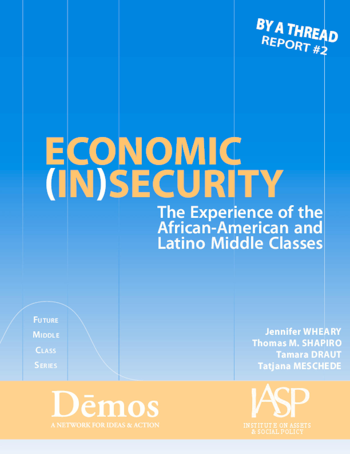 Economic (In)Security: The Experience of the African-American and Latino Middle Classes