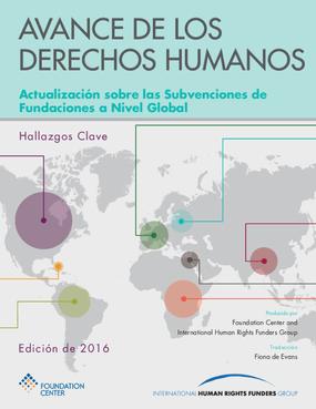 Avance De Los Derechos Humanos: Actualización Sobre Las Subvenciones De Fundaciones a Nivel Global