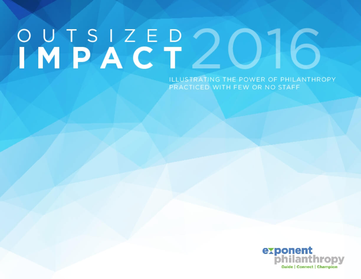 Outsized Impact 2016: Illustrating the Power of Philanthropy Practiced With Few or No Staff