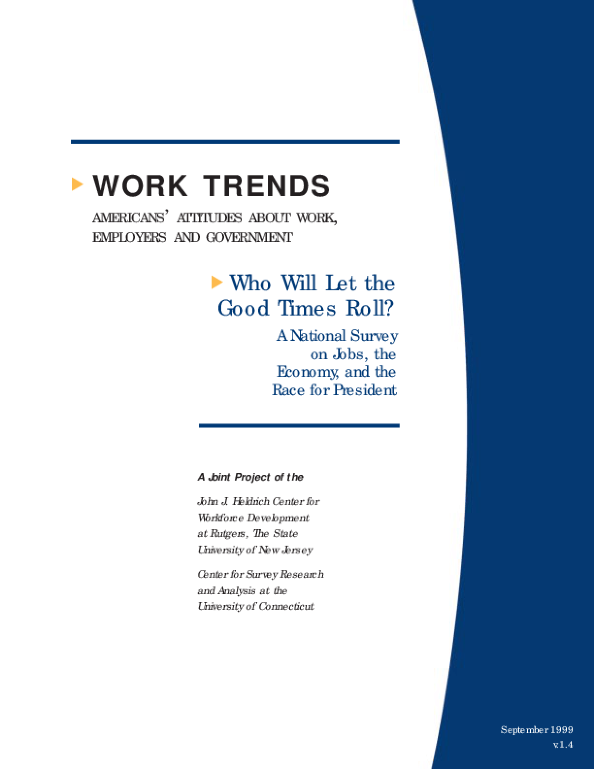 Who Will Let the Good Times Roll? A National Survey on Jobs, the Economy, and the Race for President