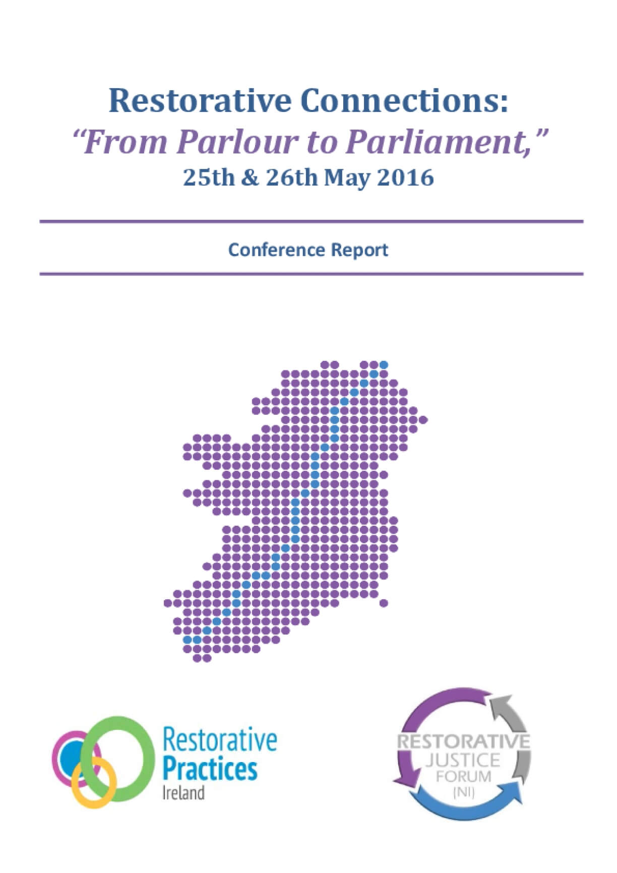 "Restorative Connections: ""From Parlour to Parliament,"" 25th & 26th May 2016 Conference Report"