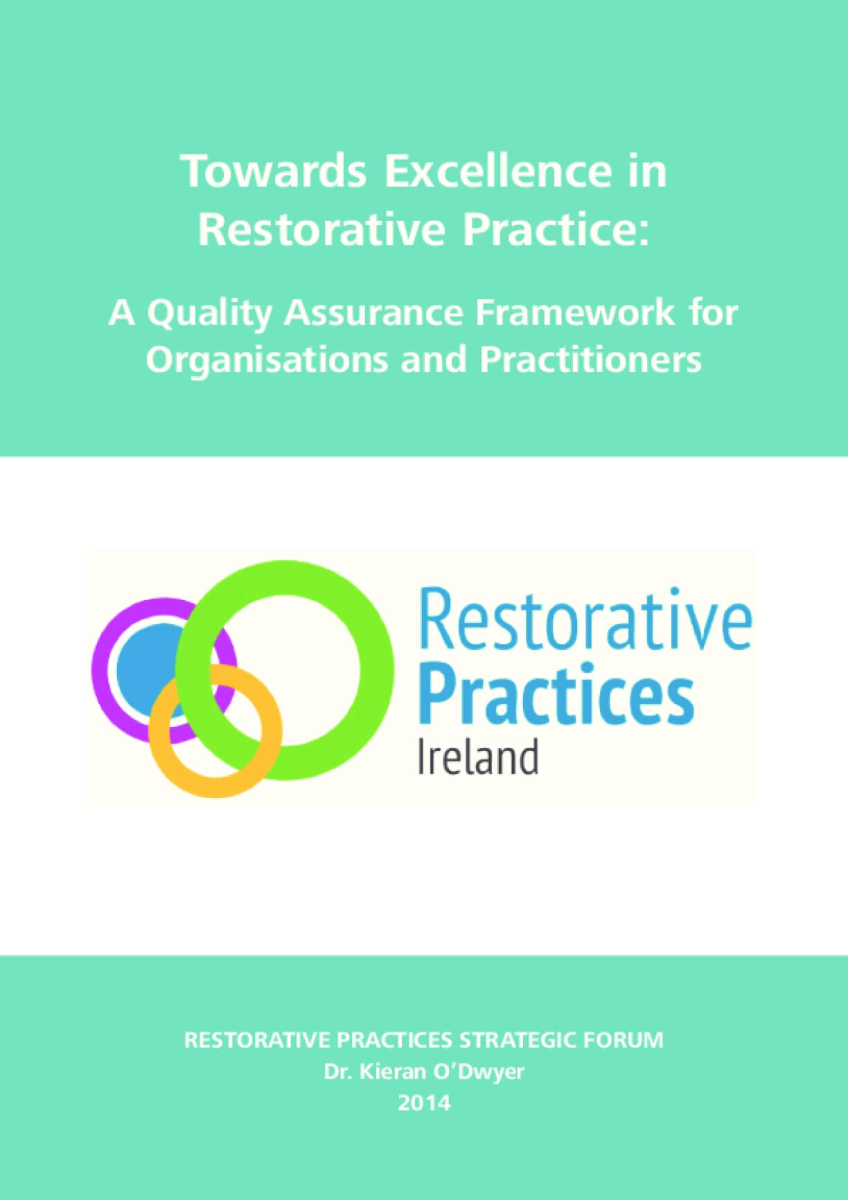 Towards Excellence in Restorative Practice: A Quality Assurance Framework for Organisations and Practitioners