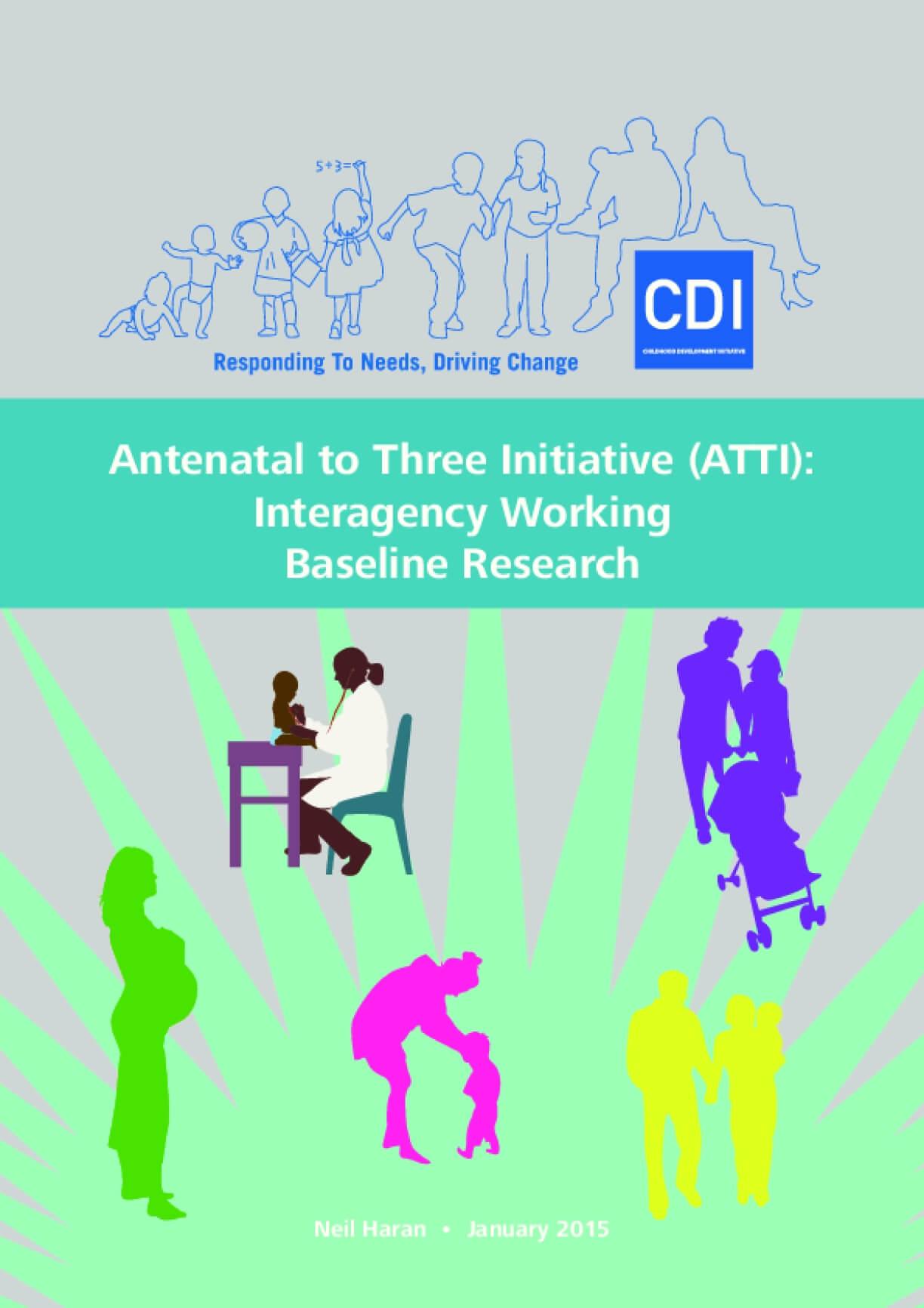 Antenatal to Three Initiative (ATTI): Interagency Working Baseline Research