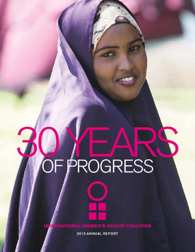 International Women's Health Coalition 2013 Annual Report