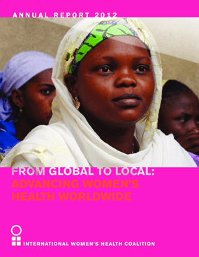 International Women's Health Coalition 2012 Annual Report