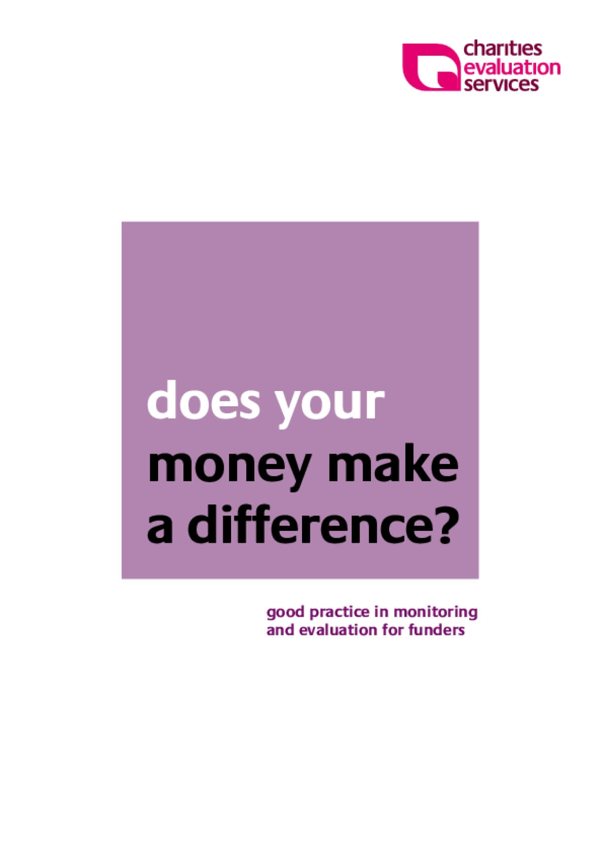 Does Your Money Make a Difference? Good Practice in Monitoring and Evaluation for Funders