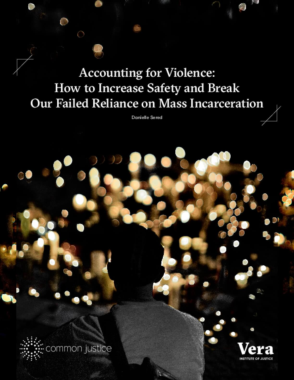 Accounting for Violence: How to Increase Safety and Break Our Failed Reliance on Mass Incarceration
