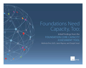 Foundations Need Capacity, Too: Initial Findings from the Foundation Core Capacity Assessment Tool