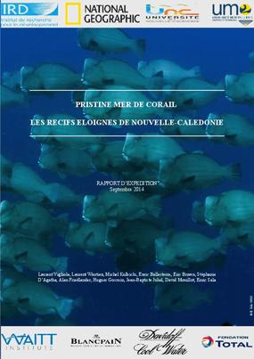 Pristine Mer de Corail: Les récifs éloignés de Nouvelle-Calédonie. Rapport au Gouvernement et aux trois Provinces de la Nouvelle-Calédonie,