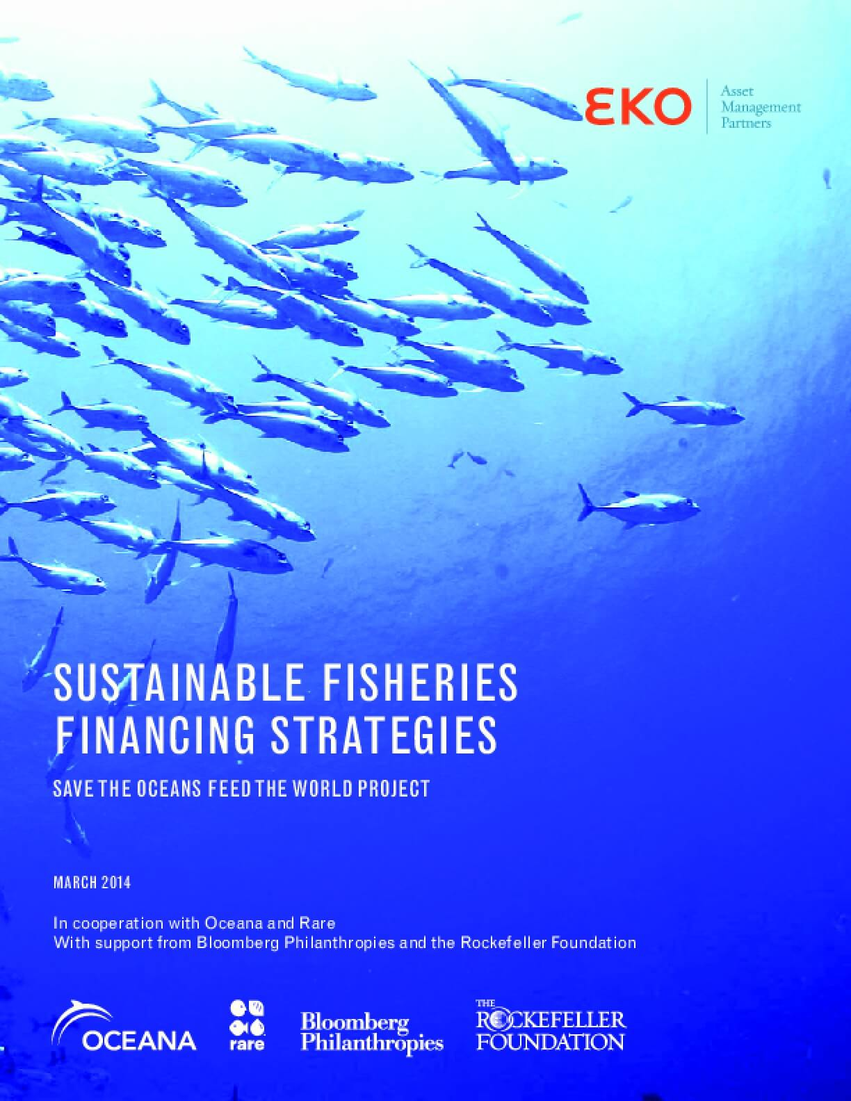 Sustainable Fisheries Financing Strategies: Save the Oceans Feed the World Project
