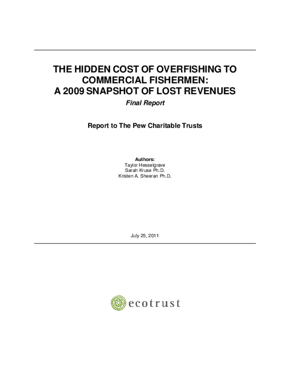 The Hidden Cost of Overfishing To  Commercial Fishermen: A 2009 Snapshot of Lost Revenues