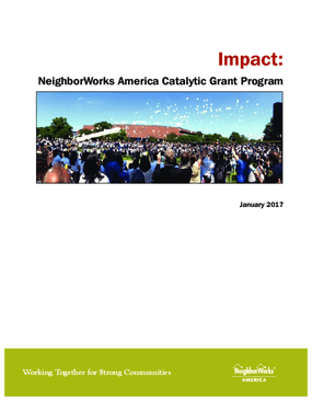 Impact of the NeighborWorks America Catalytic Grant Program