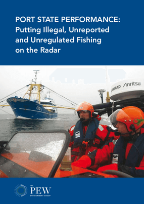 Port State Performance Putting Illegal, Unreported and Unregulated Fishing on the Radar