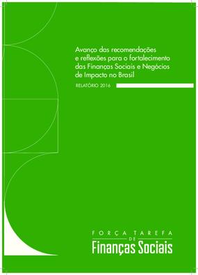 Avanço das recomendações e reflexões para o fortalecimento das Finanças Sociais e Negócios de Impacto no Brasil: Relatório 2016
