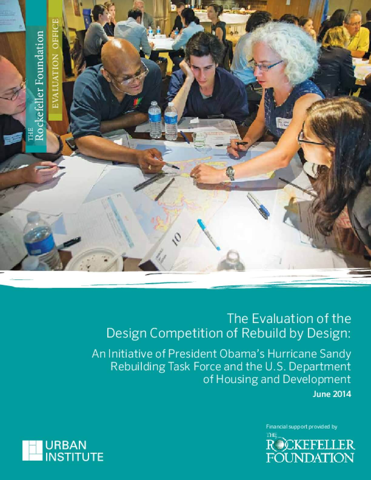 The Evaluation of the Design Competition of Rebuild by Design: An Initiative of President Obama's Hurricane Sandy Rebuilding Task Force and the U.S. Department of Housing and Development