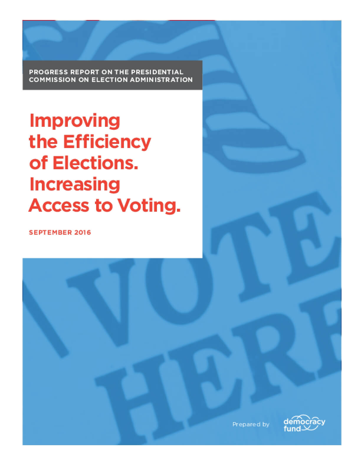 Progress Report on the Presidential Commission on Election Administration: Improving the Efficiency of Election, Increasing Access to Voting