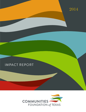 Communities Foundation of Texas Impact Report 2014