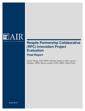 Respite Partnership Collaborative (RPC) Innovation Project Evaluation: Final Report