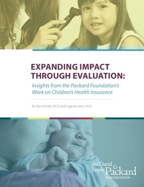 Expanding Impact through Evaluation: Insights from the Packard Foundation's Work on Children's Health Insurance