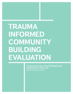 Trauma Informed Community Building Evaluation: A Formative Evaluation of the TICB Model and its Implementation in Potrero Hill