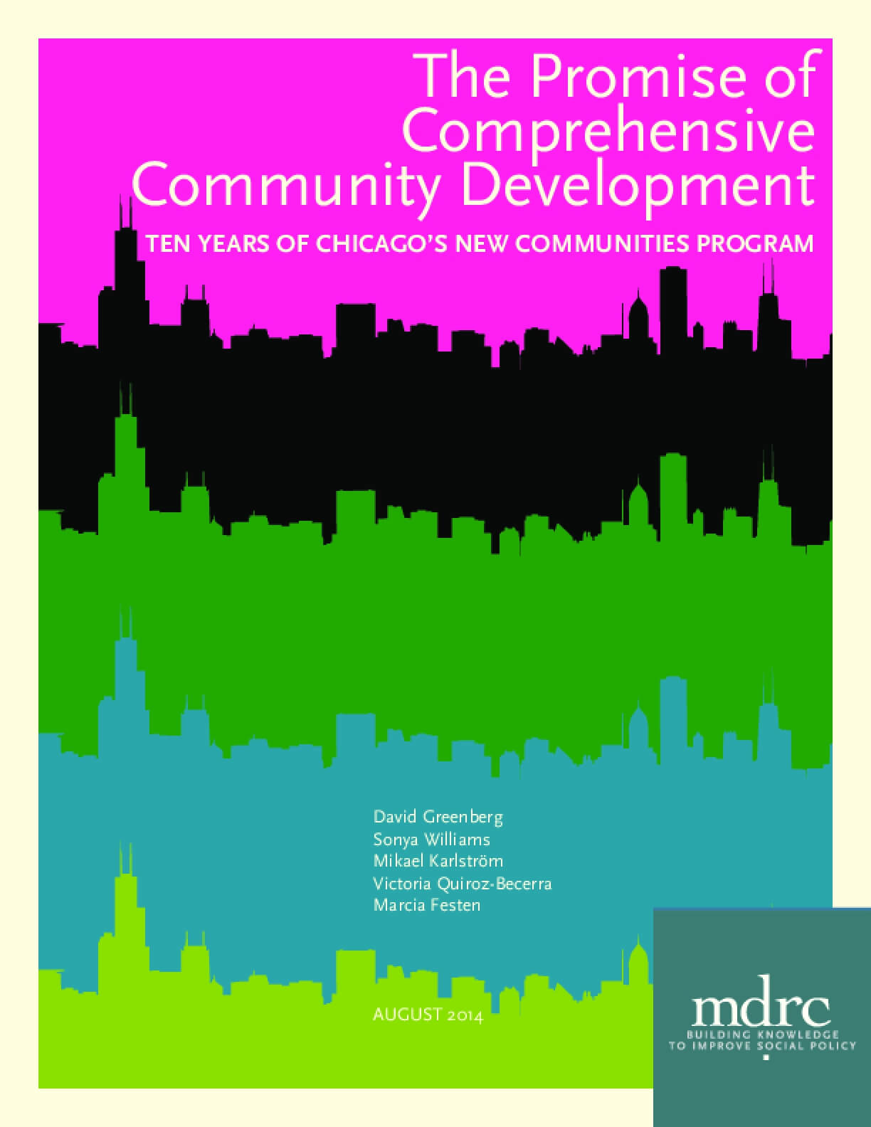 The Promise of Comprehensive Community Development: Ten Years of Chicago's New Communities Program