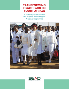 Transforming Health Care in South Africa: A Summary Evaluation of The Atlantic Philanthropies' Nursing Programme