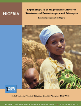 Expanding Use of Magnesium Sulfate for Treatment of Pre-eclampsia and Eclampsia
