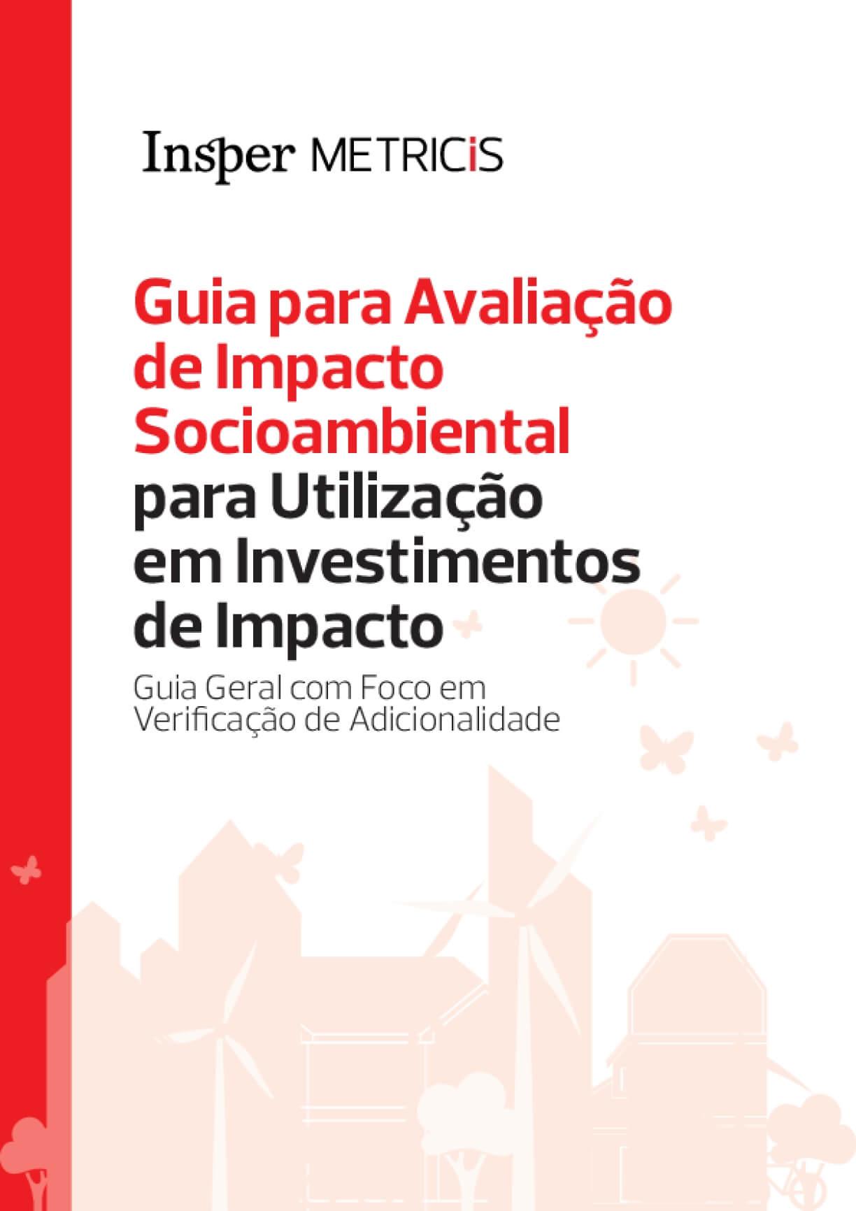 Guia para Avaliação de Impacto Socioambiental para Utilização em Investimentos de Impacto