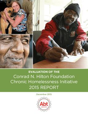 Evaluation of the Conrad N. Hilton Foundation Chronic Homelessness Initiative: 2015