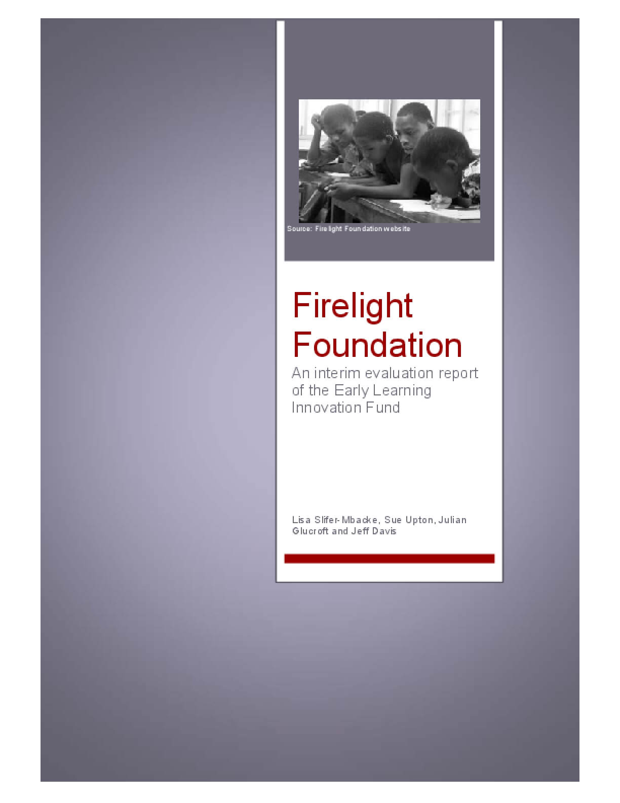Firelight Foundation: An interim evaluation report of the Early Learning Innovation Fund