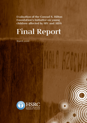 2016 Evaluation of the Conrad N. Hilton Foundation's Initiative on young children affected by HIV and AIDS
