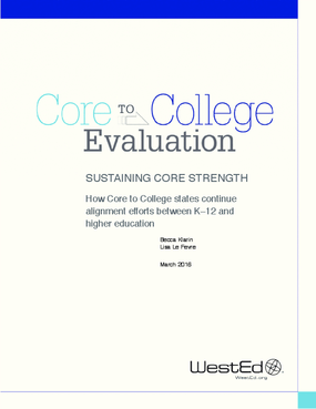 Core to College Evaluation: Sustaining Core Strength, How Core to College States Continue Alignment Efforts Between K-12 and Higher Education