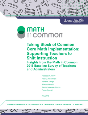 Taking Stock of Common Core Math Implementation: Supporting Teachers to Shift Instruction Insights from the Math in Common 2015 Baseline Survey of Teachers and Administrators