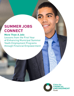 Summer Jobs Connect, More Than A Job: Lessons From the First Year of Enhancing Municipal Summer Youth Employment Programs through Financial Empowerment