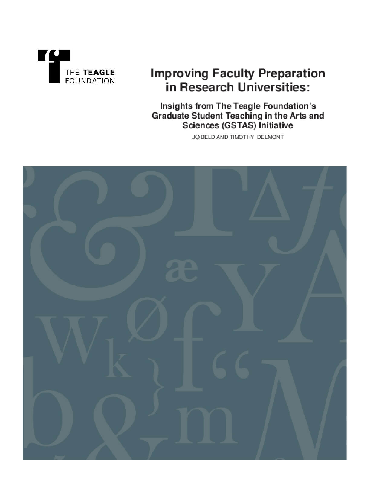Improving Faculty Preparation in Research Universities: Insights From The Teagle Foundation's Graduate Student Teaching in the Arts and Sciences (GSTAS) Initiative